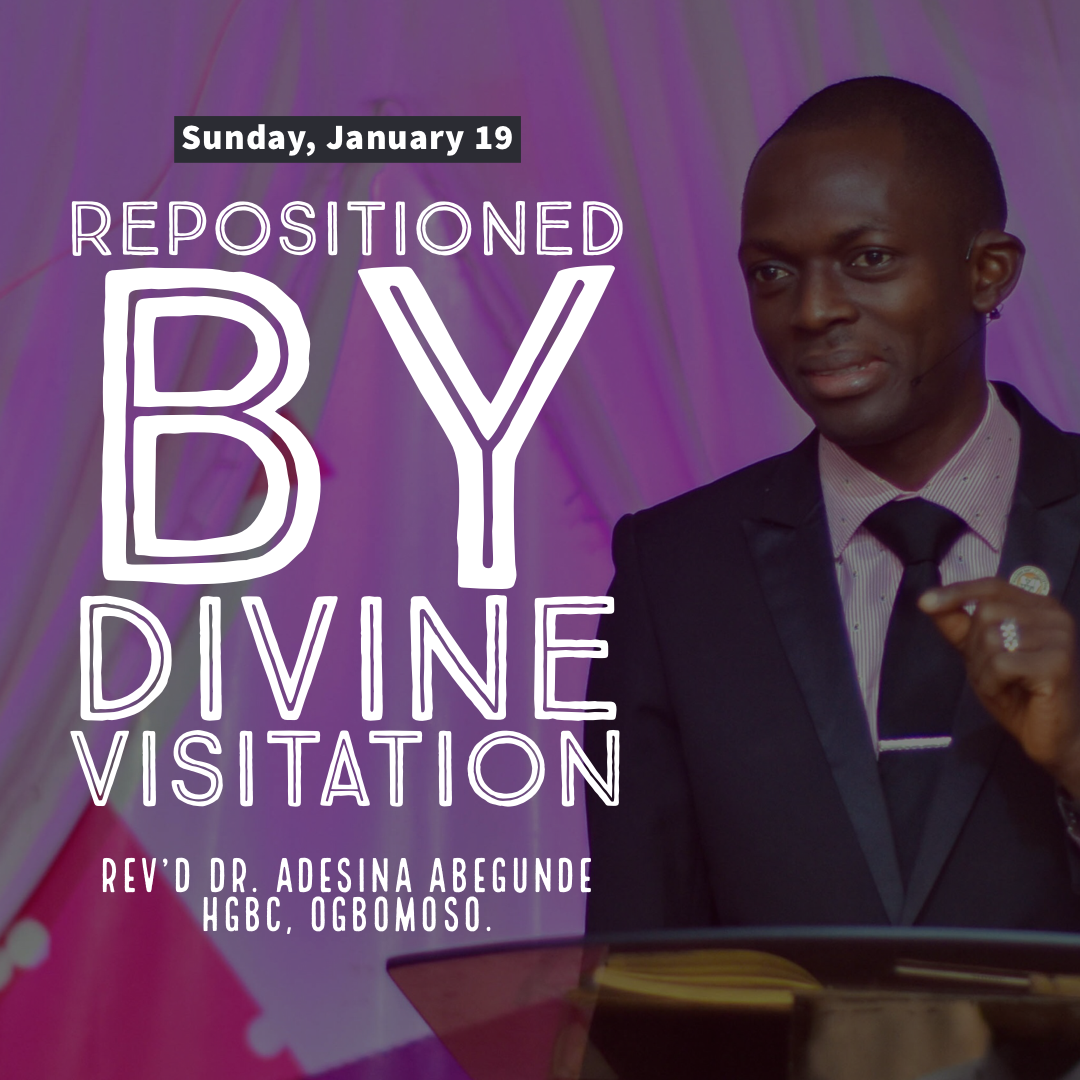 RE-POSITIONED BY DIVINE VISITATION (Part 1)