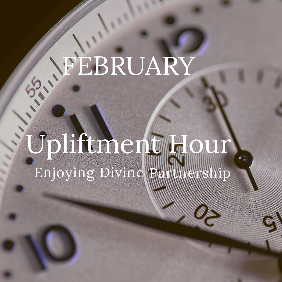 FEBRUARY'S UPLIFTING HOUR